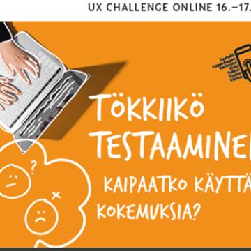 Tökkiikö testaaminen? Kaipaatko käyttäjäkokemuksia? Hae mukaan UX Challengeen!