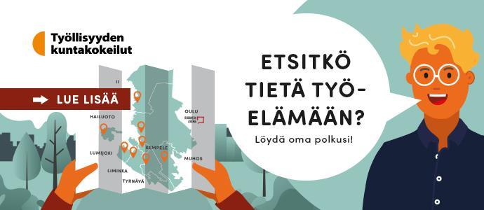 Lue lisää työllisyyden kuntakokeilusta osoitteessa: www.oulunseudunkuntakokeilu.fi